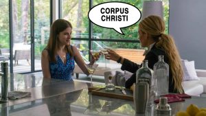 DID THEY JUST SAY CORPUS CHRISTI!