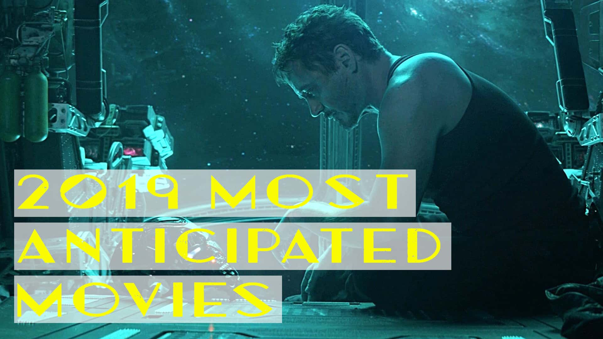 The Most Anticipated Movies Of 2019!